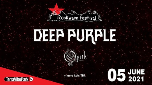 5/6/21 - Rockwave Festival: Deep Purple, Opeth Αθήνα (Μαλακάσα) @ Terra Vibe